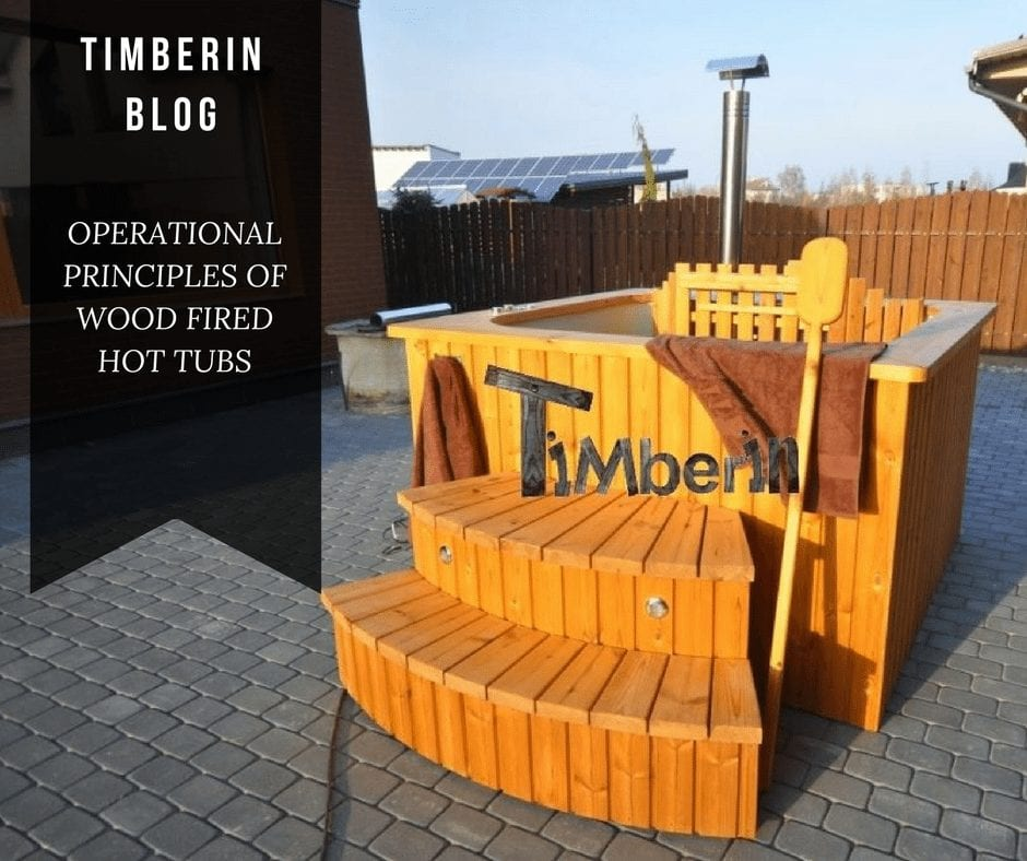OPERATIONAL PRINCIPLES OF WOOD FIRED HOT TUBS