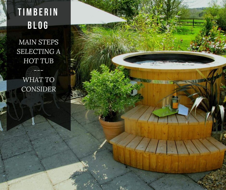 MAIN STEPS SELECTING A HOT TUB. WHAT TO CONSIDER