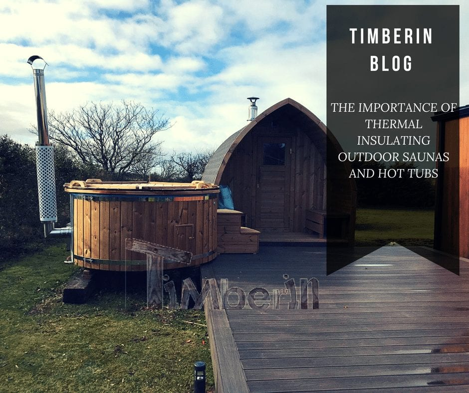 THE IMPORTANCE OF THERMAL INSULATING OUTDOOR SAUNAS AND HOT TUBS