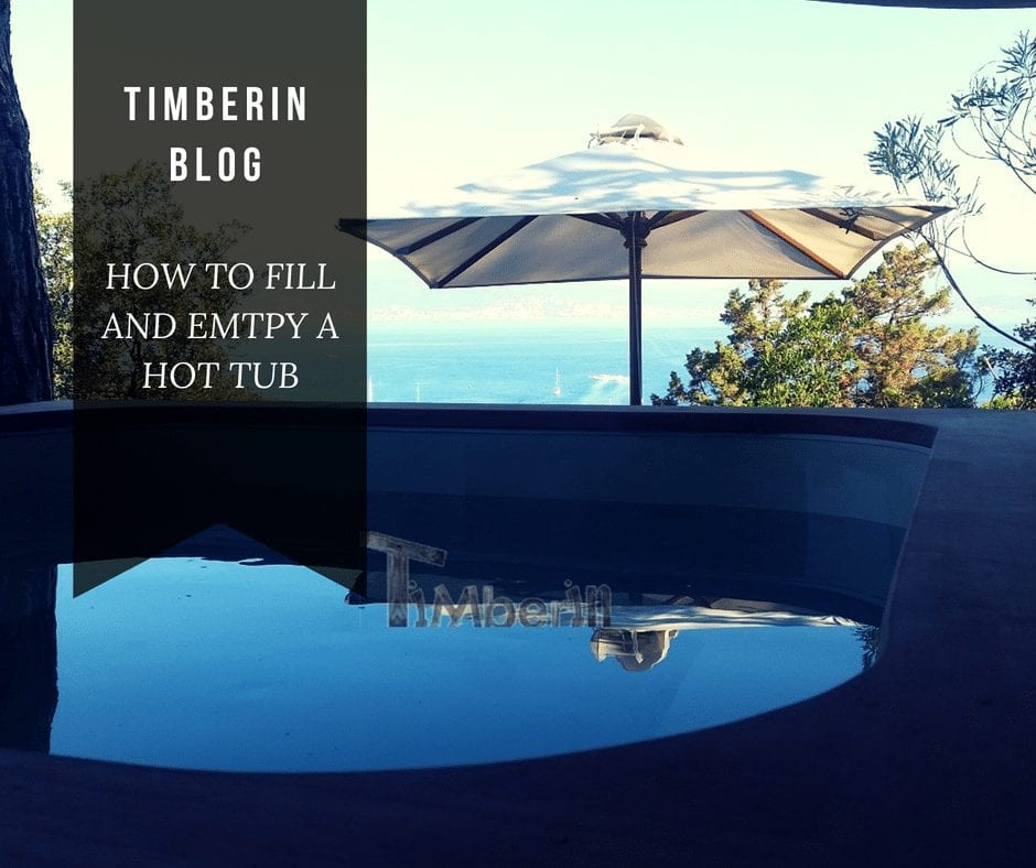 HOW TO FILL AND EMTPY A HOT TUB